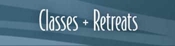 Classes & Retreats
