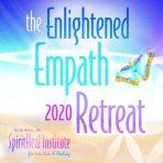 2020 Enlightened Empath Retreat