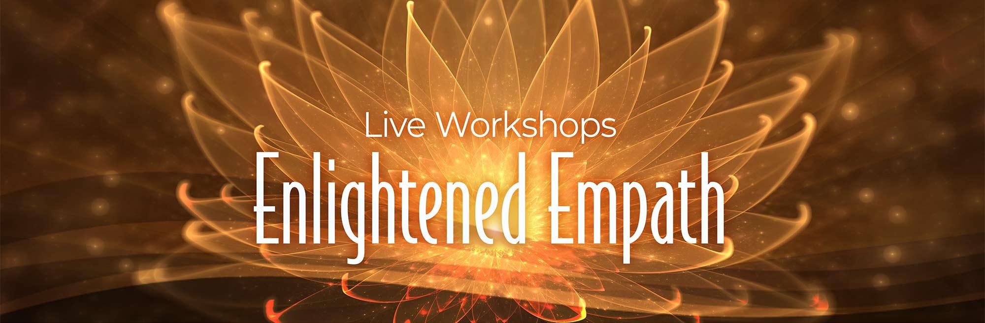 Live Workshops Enlightened Empath